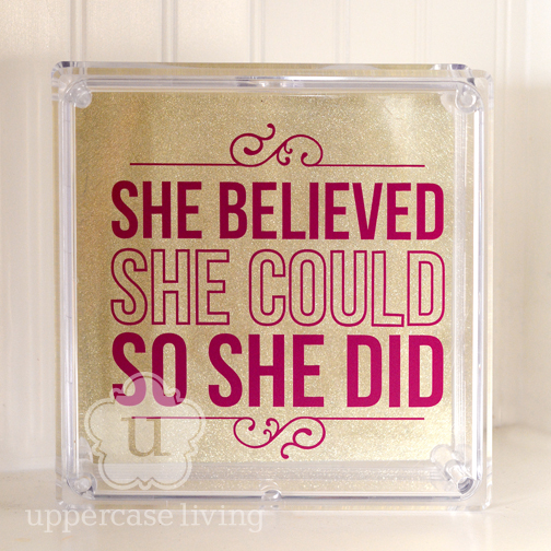 She believed she could so she did 2