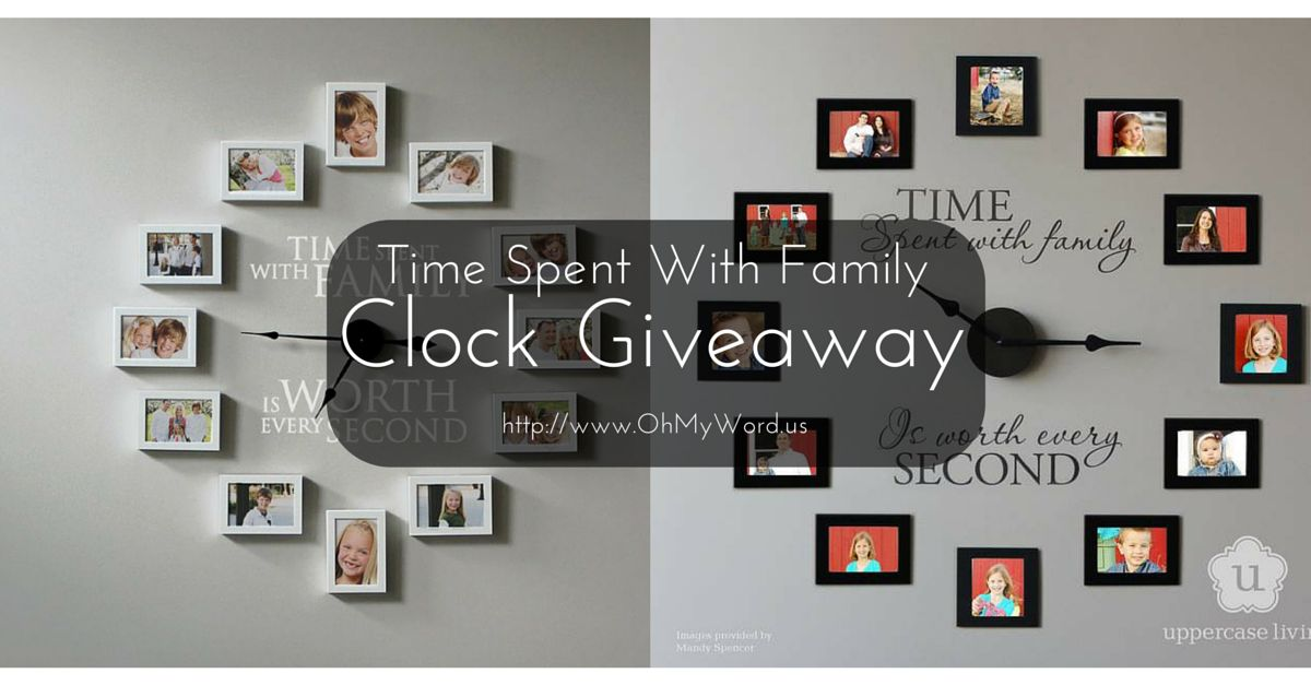 Time Spent With Family Clock Giveaway Uppercase Living